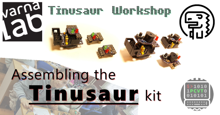 Tinusaur Workshop VarnaLab Varna Bulgaria