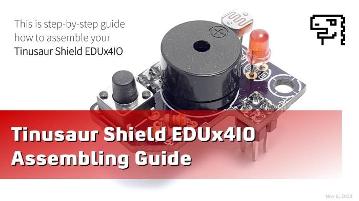 Tinusaur Shield EDUx4IO - Assembling (slides)