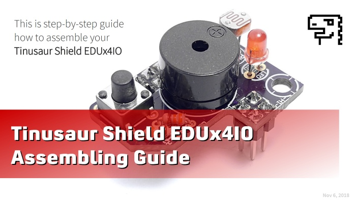 Tinusaur Shield EDUx4IO - Assembling (slides)