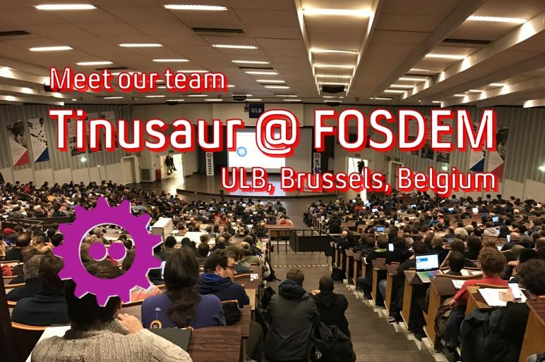 Tinusaur Team at FOSDEM
